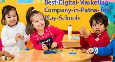 Best Digital Marketing Company in Patna For PlaySchools