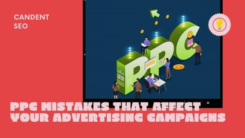 PPC Mistakes That Affect Your Advertising Campaigns