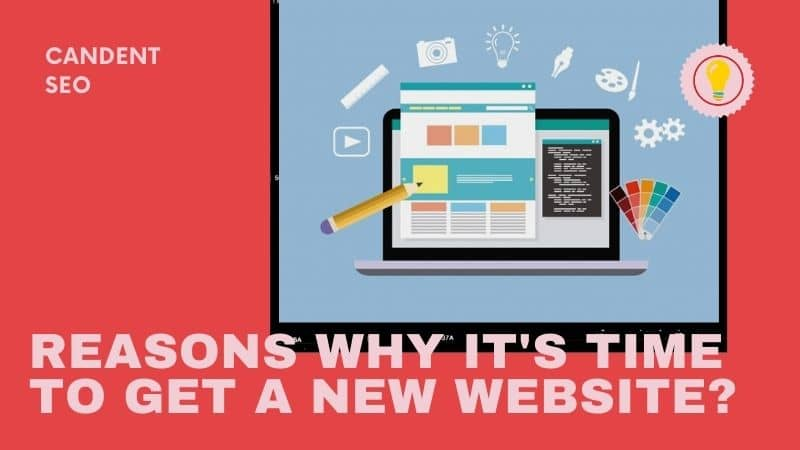 Reasons Why It's Time to Get a New Website