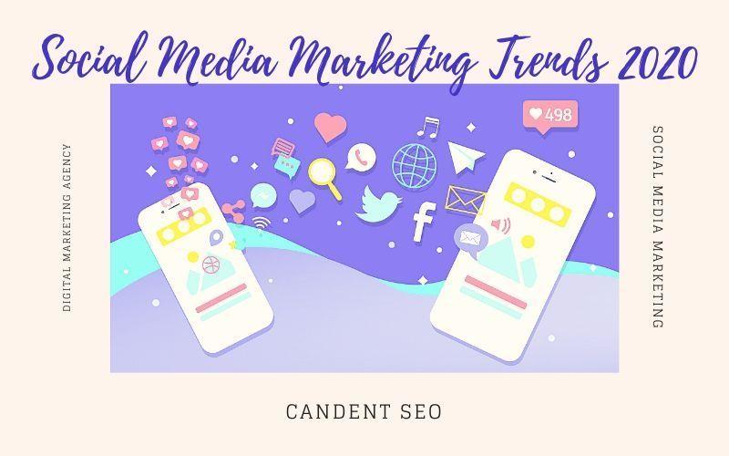 social media marketing 2020 trends