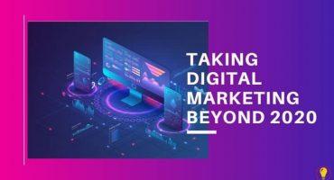 taking digital marketing beyond 2020-1